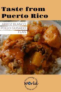 Taste from Puerto Rico: Arroz Blanco, Pollo Guisado & Flan