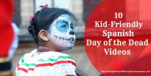 10 Kid-Friendly Spanish Day of the Dead Videos