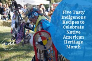 Five Tasty Indigenous Recipes to Celebrate Native American Heritage Month