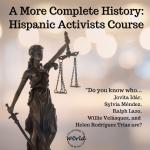 A More Complete History: Hispanic Activists